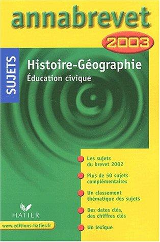 Histoire, géographie, éducation civique, sujets 2003