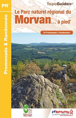 Le Parc naturel régional du Morvan à pied : 24 promenades & randonnées