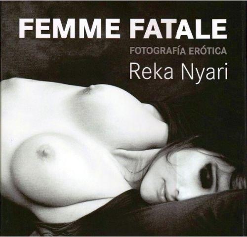 Descargar Libro Femme fatale: fotografía erótica de Reka Nyary