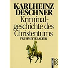 Kriminalgeschichte des Christentums: Das Frühmittelalter
