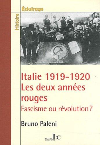 Italie 1919-1920 les deux années rouges : Fascisme ou Révolution ?