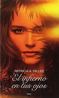 El infierno en tus ojos par  Patricia A. Miller