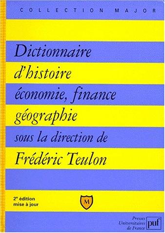 Dictionnaire d'histoire économique, financière et géographique
