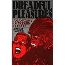 Dreadful Pleasures: Anatomy of Modern Horror