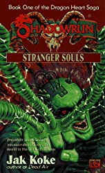 Shadowrun 26: Stranger Souls: Dragonheart Saga 1