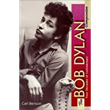 The Bob Dylan Companion: Four Decades of Commentary (The Companion Series)