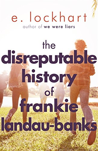The Disreputable History of Frankie Landau-Banks: From the author of the unforgettable bestseller WE WERE LIARS