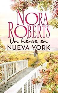 Un héroe en Nueva York par  Nora Roberts