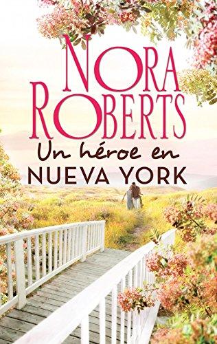 Un héroe en Nueva York (Nora Roberts) por Nora Roberts