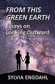 Book cover image for From This Green Earth: Essays on Looking Outward
