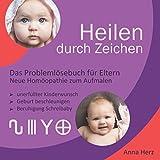 Heilen durch Zeichen: Das Problemlösebuch für Eltern