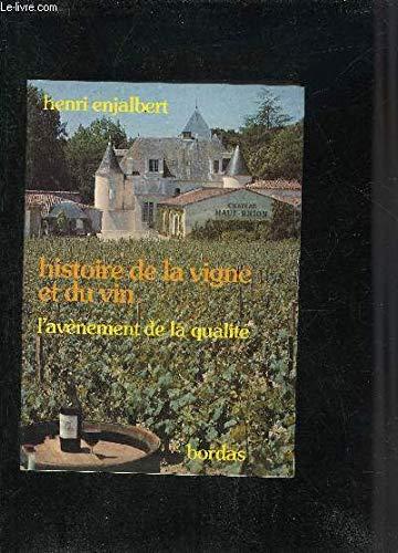 Histoire de la vigne et du vin, l'avénement de la qualité
