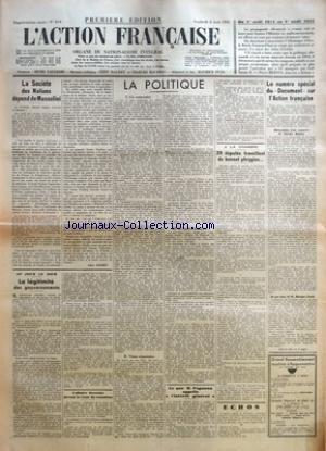 ACTION FRANCAISE (L') [No 214] du 02/08/1935 - LA SOCIETE DES NATIONS DEPEND DE MUSSOLINI PAR LEON DAUDET - AU JOUR LE JOUR - LA LEGITIMITE DES GOUVERNEMENTS PAR A. F. - L'AFFAIRE STAVISKY DEVANT LA COUR DE CASSATION - LA POLITIQUE - UN CENTENAIRE - VIEUX REPERTOIRE - LE PETIT COMMERCE - CE QUE M. PAGANON APPELLE L'INTERET GENERAL - A LA CHAMBRE - 29 DEPUTES TRAVAILLENT DU BONNET PHRYGIEN... - LE NUMERO SPECIAL DU DOCUMENT SUR L'ACTION FRANCAISE.
