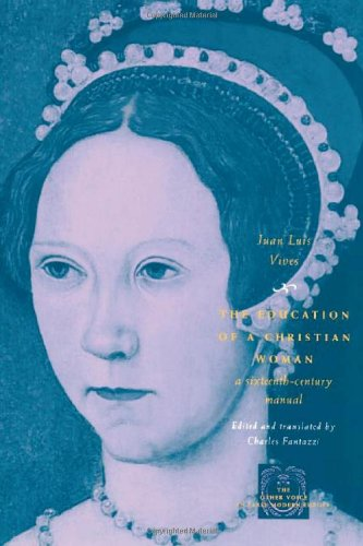 The Education of a Christian Woman: A Sixteenth-Century Manual (Other Voice in Early Modern Europe) por Juan Luis Vives