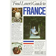 Food Lover's Guide to France by Patricia Wells (1987-01-04)