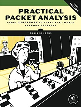 Practical Packet Analysis: Using Wireshark to Solve Real-World Network Problems par [Sanders, Chris]