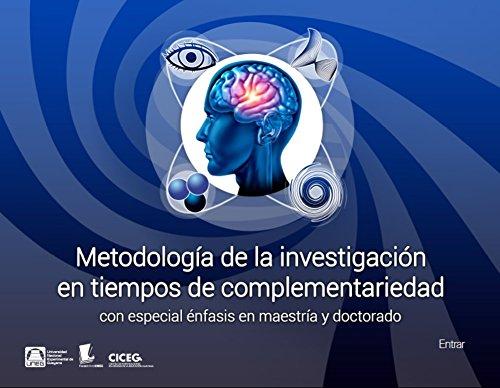 Metodología en tiempos de complementariedad: Con especial énfasis en maestría y doctorado por Adolia Rosales