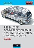 Réseaux de communication pour systèmes embarqués - 2e éd. : CAN, CAN FD, LIN, FlexRay, Ethernet (Electronique)