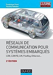 Réseaux de communication pour systèmes embarqués - 2e éd. - CAN, CAN FD, LIN, FlexRay, Ethernet: CAN, CAN FD, LIN, FlexRay, Ethernet...