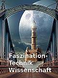 Clip: Faszination - Technik Wissenschaft