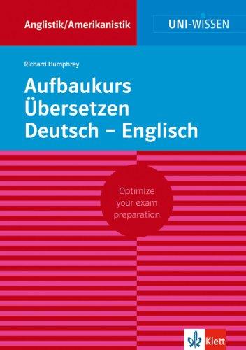 Uni Wissen Aufbaukurs Übersetzen Deutsch-Englisch: Anglistik/Amerikanistik, Sicher im Studium (Uni-Wissen Anglistik/Amerikanistik)