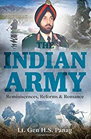 The Indian Army: Reminiscences, Reforms & Rom