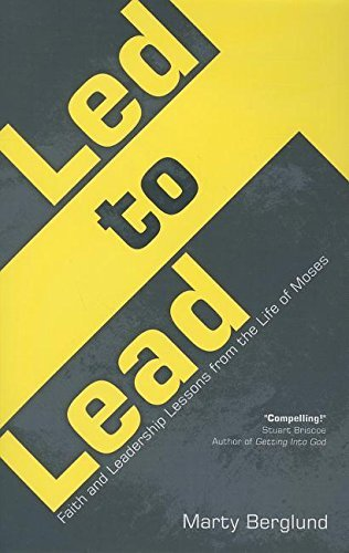Led to Lead: Faith and Leadership Lessons from the Life of Moses by Marty Berglund (2014-01-16)