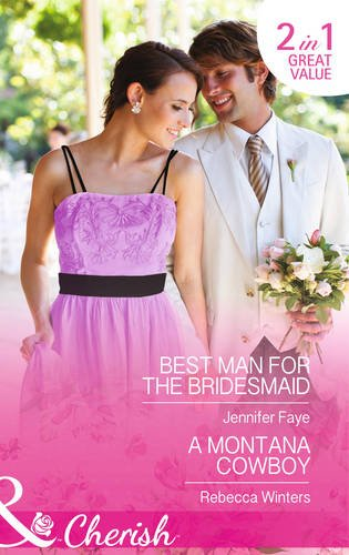 book cover of Best Man for the Bridesmaid / The Cowboy\'s Homecoming