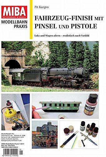 Fahrzeug-Finish mit Pinsel und Pistole - Loks und Wagen altern realistisch nach Vorbild Miba Praxis 1-2017 -