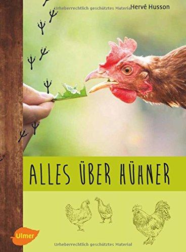 Preisvergleich Produktbild Alles über Hühner: Artgerechte Hobbyhaltung, Zucht und die passenden Rassen für den Garten