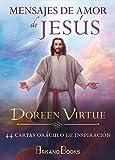 Mensajes de amor de Jesús: 44 cartas oráculo de inspiración