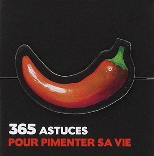 365 IDEES POUR PIMENTER SA VIE par Collectif