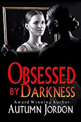 Obsessed By Darkness (English Edition)
