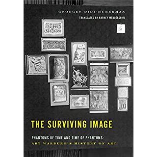 The Surviving Image: Phantoms of Time and Time of Phantoms: Aby Warburg's History of Art