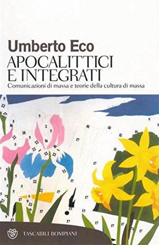 Apocalittici e integrati: Comunicazioni di massa e teorie della cultura di massa (Tascabili. Saggi) (Italian Edition)