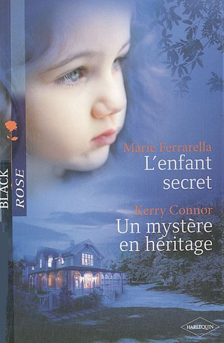 L'enfant secret ; Un mystère en héritage