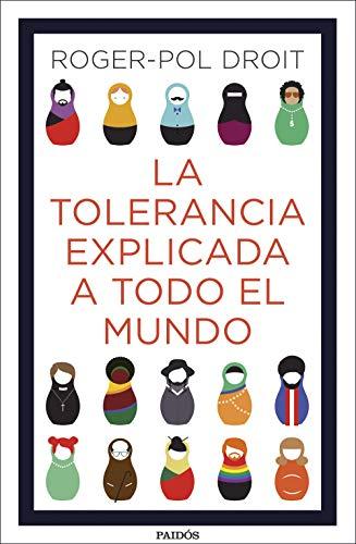 La tolerancia explicada a todo el mundo por Roger-Pol Droit