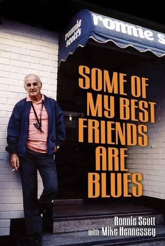 Some of My Best Friends Are Blues by Ronnie Scott (2013-05-14)
