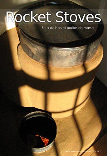 Rocket stoves - Feux de bois et poêles de masse (2eme édition)