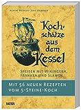 Kochschätze aus dem Kessel: Speisen mit Wikingern, Franken und Slawen. Mit 56 neuen Rezepten vom 5-Steine-Koch - Achim Werner, Jens Dummer