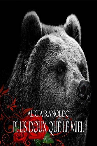 Plus doux que le miel (Ours du changement t. 1) par Alicia Ranoldo