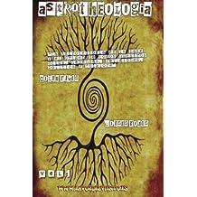 Astroteologia: La madre de todas las religiones: Volume 1