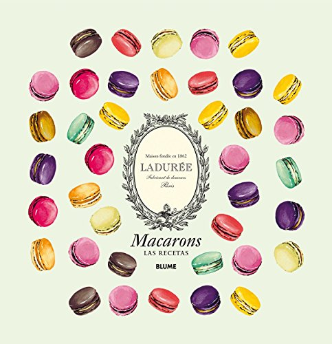 Macarons. Las Recetas. Laduree Paris. Maison Fondee En 1861