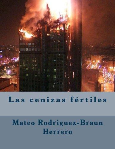 Las cenizas fértiles por Mateo Rodriguez-Braun