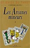 Image de Le guide du tarot, tome 1 : Les arcanes mineurs