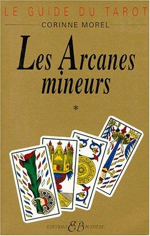 Le guide du tarot, tome 1 : Les arcanes mineurs par Corinne Morel