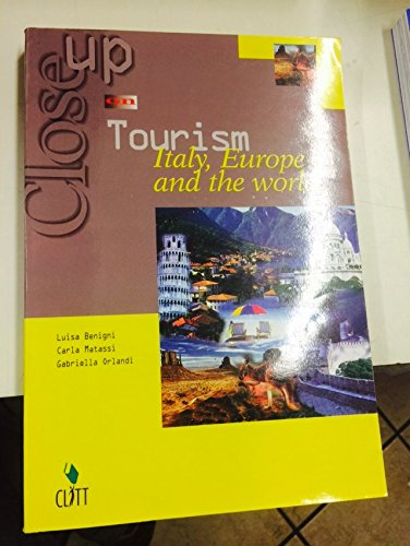 Close up on tourism. Italy, Europe and the world. Per le Scuole superiori