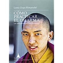 Cómo Practicar El Dharma. Las Ocho Preocupaciones Mundanas