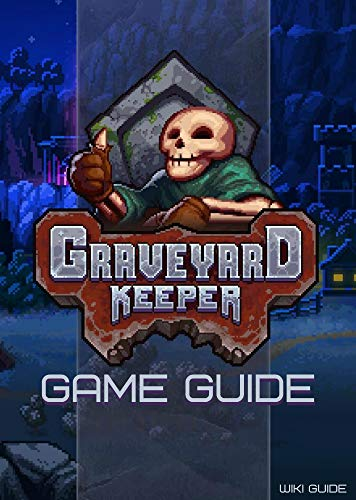 Graveyard Keeper Game Guide (English Edition) de [Guide, Wiki]