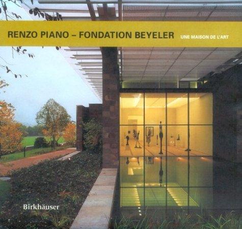 Renzo Piano, Fondation Beyeler: A Home for Art